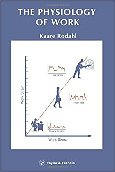 Physiology Of Work by Kaare Rodahl (1989-11-15)