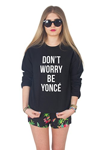 Sanfran Clothing Women's Don't Worry Be Yonce Sweater Small Black