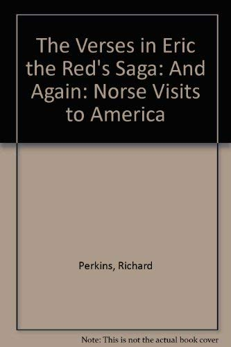 The Verses in Eric the Red's Saga: And Again: Norse Visits to America pdf