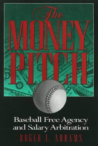 The Money Pitch: Baseball Free Agency and Salary Arbitration ...