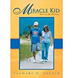 img - for By Zachary D. Gauvin - Miracle Kid: The Seventeen-Year-Old Newborn (2012-03-11) [Paperback] book / textbook / text book