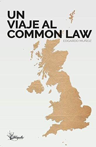Un Viaje al Common Law (Spanish Edition)