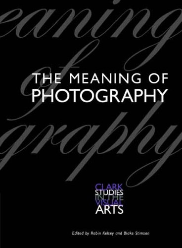 The Purport of Photography (Clark Studies in the Visual Arts)
