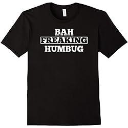 Mens Bah Freaking Humbug Anti Christmas Scrooge Hate Pun T-Shirt XL Black