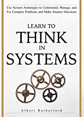 Would you like to have better solutions to your problems?  Struggling to understand why things went wrong when you did everything right? Learn to Think in Systems can help you with these problems. Systems surround us and we might not even be ...