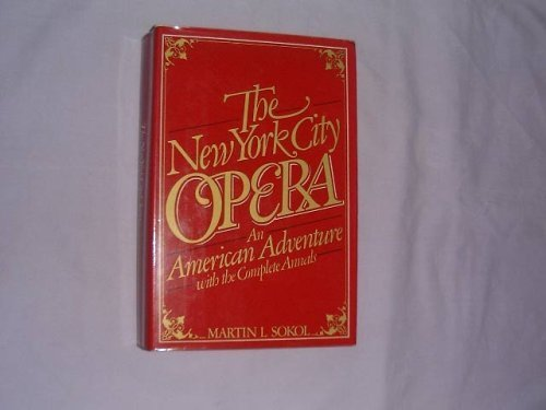 The New York City Opera: An American adventure (New York City Opera New York Ny)