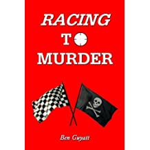 Racing To Murder by Ben Guyatt (2006-05-23)