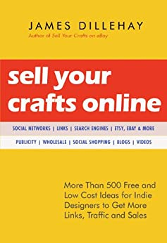 Sell Your Crafts Online by [Dillehay, James]