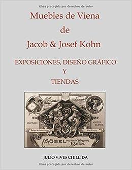 Muebles de Viena de Jacob & Josef Kohn. Exposiciones, diseño ...