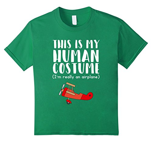 Airplane Themed Costumes (Kids This Is My Human Costume I'm Really An Airplane T-Shirt 10 Kelly Green)