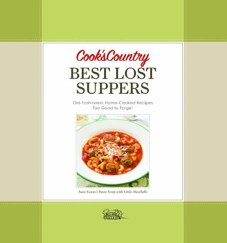 Cook's Country Best Lost Suppers: More Than 100 Old-Fashioned Home-Cooked Recipes Too Good to Forget by Editors of Cook's Country (Editor) (1-Sep-2009) Hardcover-spiral