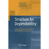 Structure for Dependability: Computer-Based Systems from an Interdisciplinary Perspective