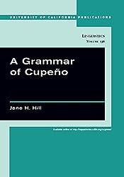 A Grammar of Cupeño (UC Publications in Linguistics)