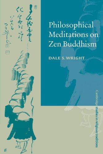 Philosophical Meditations on Zen Buddhism (Cambridge Studies in Religious Traditions)