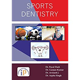 Sports Dentistry Book (Terminologies, Traumatic Dental Injuries, Erosion, Doping and Prevention)