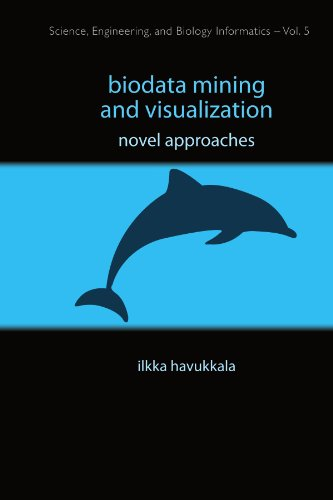 Biodata Mining And Visualization: Novel Approaches (Science, Engineering, and Biology Informatics)