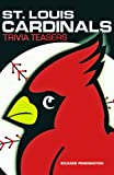 St. Louis Cardinals Trivia Teasers, Richard Pennington, 1934553085
