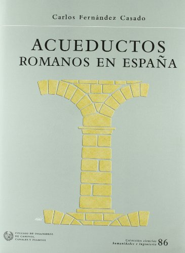Descargar Libro Acueductos Romanos En España Carlos Fernandez Casado