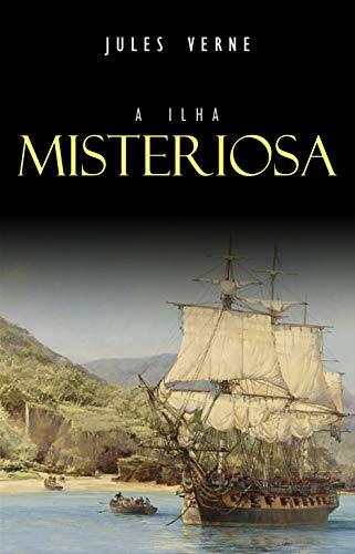 A Ilha Misteriosa por [Verne, Jules]
