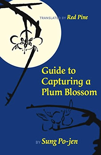 Guide to Capturing a Plum Blossom (Copper Canyon Classics)