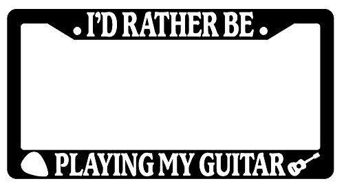 I'd Rather Be Playing My Guitar LOGO Black Plastic License Plate Frame