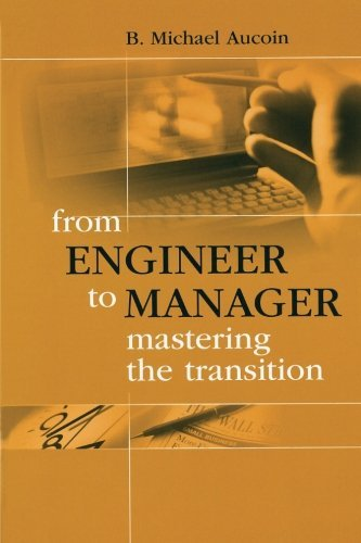 From Engineer to Manager Mastering the Transition (Artech House Technology Management and Professional Development Libra