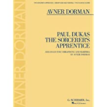 The Sorcerer's Apprentice: Arranged for Vibraphone and Marimba by Avner Dorman Two Playing Scores