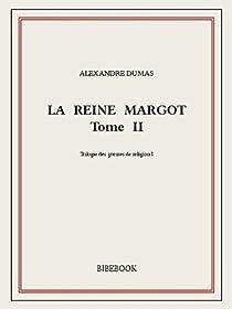 La reine Margot, tome 2 par Dumas