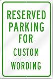 Reserved Parking Custom Aluminum Sign 12'' wide x 18'' tall Heavy Gauge Aluminum
