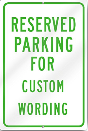 Reserved Parking Custom Aluminum Sign 12'' wide x 18'' tall Heavy Gauge Aluminum by SignsToYou.com