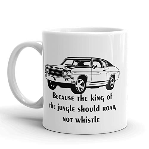 (Because The King Of The Jungle Should Roar Not Whistle, Great Gift for the motor head, classic cars, guys, dudes, gift for men, car lover (11 oz))