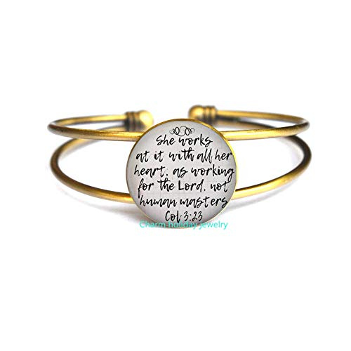 - Charm holiday jewelry Christian Gift,Bible Verse Quote Bracelet,Scripture Bangle,Quote Bangle,Work at it with All Your Heart,Colosians 3:23;Confidence-#23