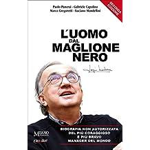L'uomo dal maglione nero: Biografia non autorizzata del più coraggioso e più bravo manager del mondo. (Italian Edition)