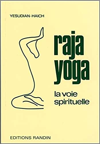 Raja Yoga - la Voie Spirituelle: Salvarajan Yesudian ...
