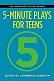 5-Minute Plays for Teens (The Applause Acting Series)