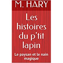 Les histoires du p'tit lapin: Le paysan et le nain magique (French Edition)
