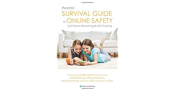 Parents' Survival Guide to Online Safety - Cell Phone