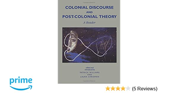 Amazon com: Colonial Discourse and Post-Colonial Theory: A