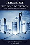 img - for The Road to Freedom and the Demise of Nation States book / textbook / text book