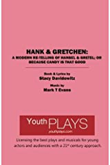 Hank & Gretchen: A Modern Re-telling of Hansel & Gretel; or Because Candy is That Good Paperback