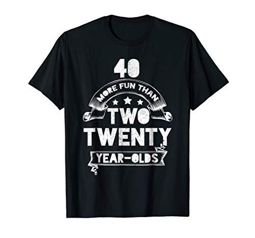 40th More Fun Than Two Twenty Year Olds T Shirt 1978 -