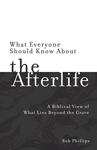 What Everyone Should Know About the Afterlife