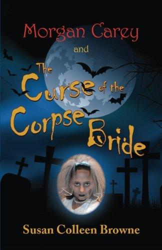 Morgan Carey and The Curse of the Corpse Bride (A Morgan Carey -
