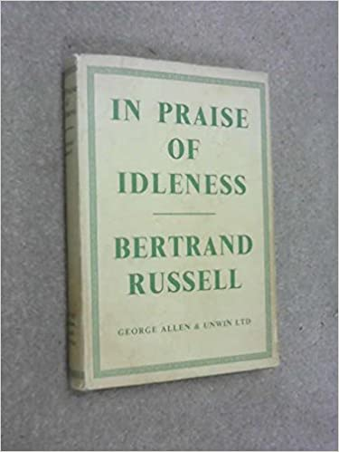 in praise of idleness and other essays