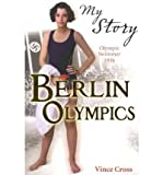 img - for [(Berlin Olympics )] [Author: Vince Cross] [Apr-2012] book / textbook / text book