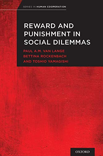 Reward and Punishment in Social Dilemmas (Series in Human Cooperation)