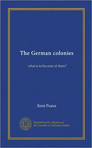 The German colonies: what is to become of them?
