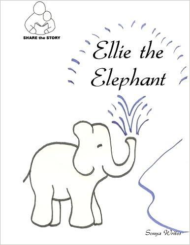 Share The Story Ellie Elephant Sonya Writes 9781470087920 Amazon Books