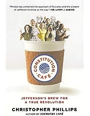 Constitution Cafe: Jefferson's Brew For A True Revolution