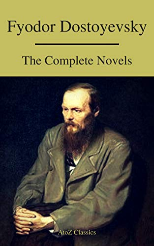 #freebooks – Fyodor Dostoyevsky: The Complete Novels ( A to Z Classics ) by Fyodor Dostoevsky